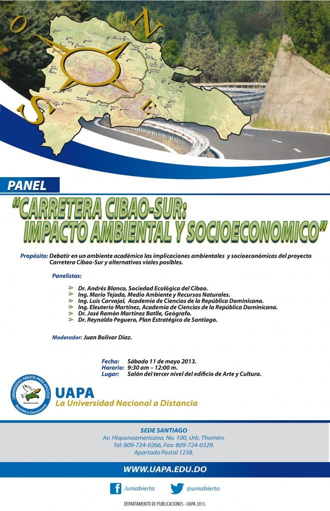 """Afiche promocional del panel """"Carretera Cibao-Sur: impacto ambiental y socioeconómico"""", a celebrarse el sábado 11 de mayo 2013, de 9:30 am a 12:00 m, en el tercer nivel del edificio de Arte y Cultura de la Universidad Abierta para Adultos (UAPA)"""