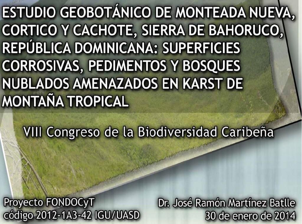 Presentación de estudio geobotánico Cortico y Cachote (Bahoruco,RD), realizada en el VIII Congreso de Biodiversidad Caribeña