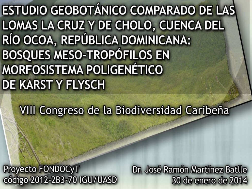 Presentación de estudio geobotánico lomas La Cruz y De Cholo (Ocoa,RD), realizada en el VIII Congreso de Biodiversidad Caribeña